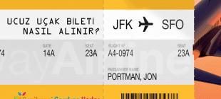 Ucuz Uçak Bileti Nasıl Alınır? – Bilinmeyenler & Öneriler